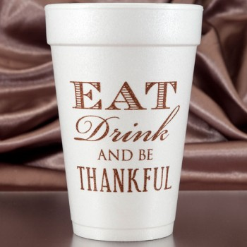 thanksgiving eat drink be thankful styrofoam cups 16oz pre-printed