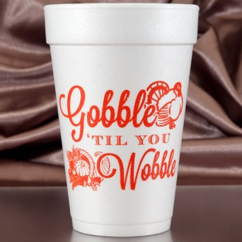 thanksgiving gobble til you wobble styrofoam cups 16oz pre-printed