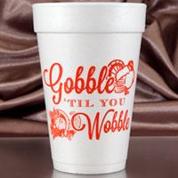 thanksgiving gobble til you wobble styrofoam cup 16oz pre-printed CupOfArms